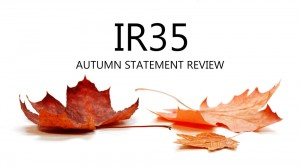 does the Autumn Statement affect the IR35 status of your contracts?